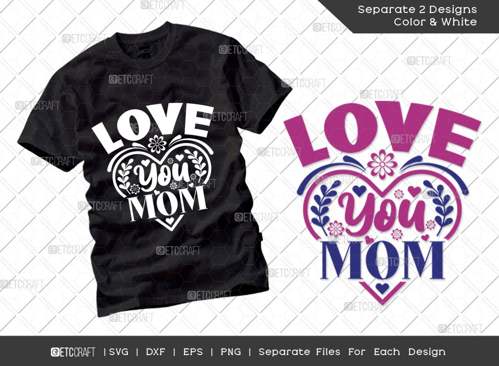 Love You Mom SVG Cut File | Mother's Day Svg