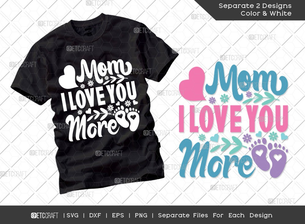 Mom I Love You More SVG | Mother's Day Svg