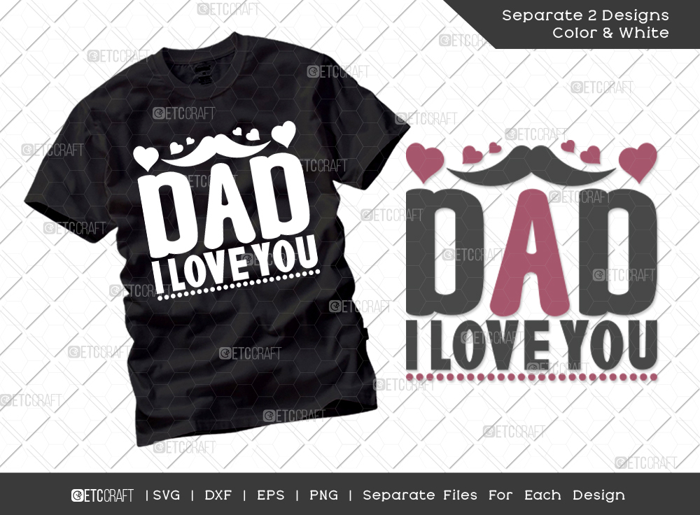 Dad I Love You SVG Cut File   Father's Day SVG