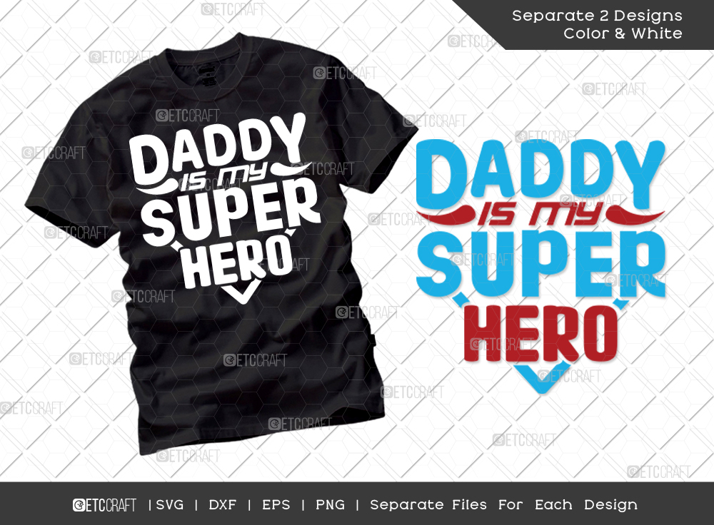 Daddy Is My Superhero SVG   Father's Day SVG