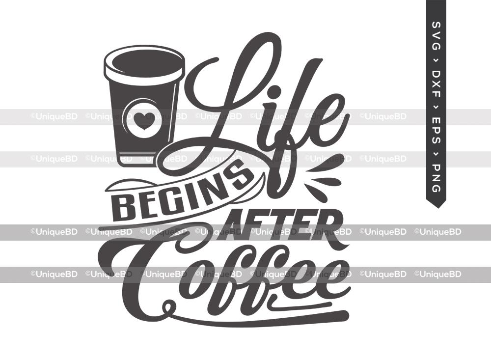 Life Begins After Coffee SVG   Morning Svg