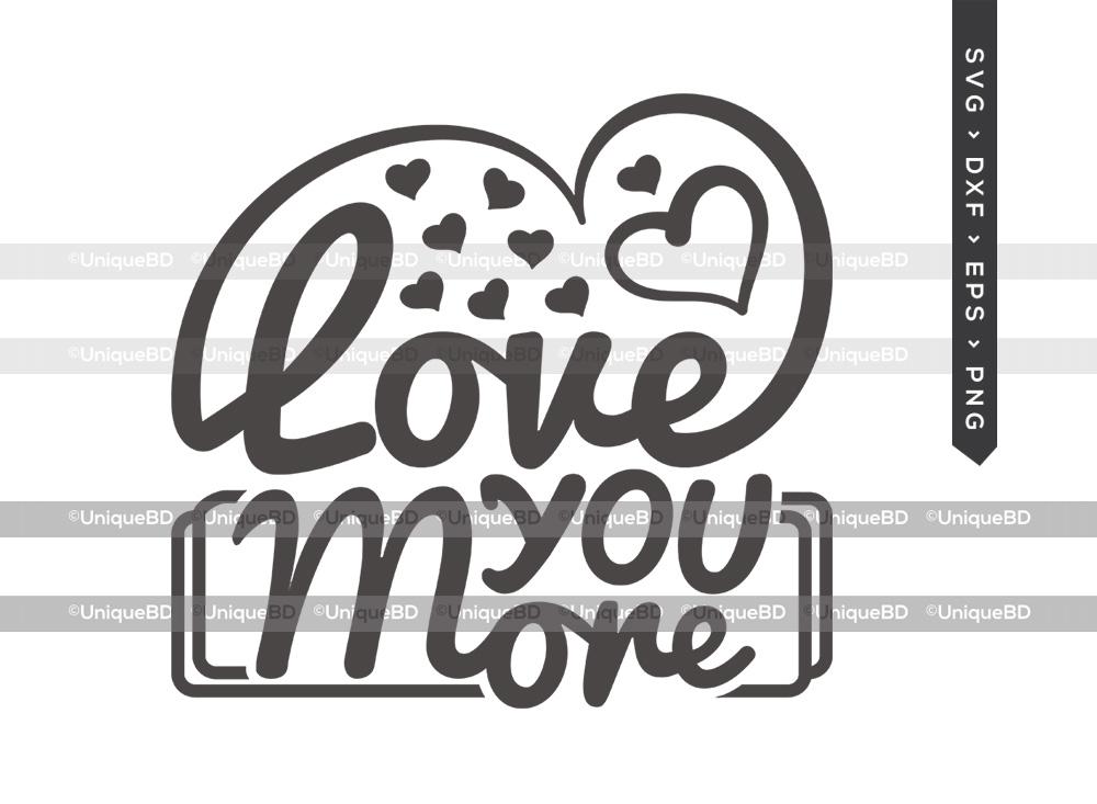Love You More SVG | Heart Svg | Valentine Svg