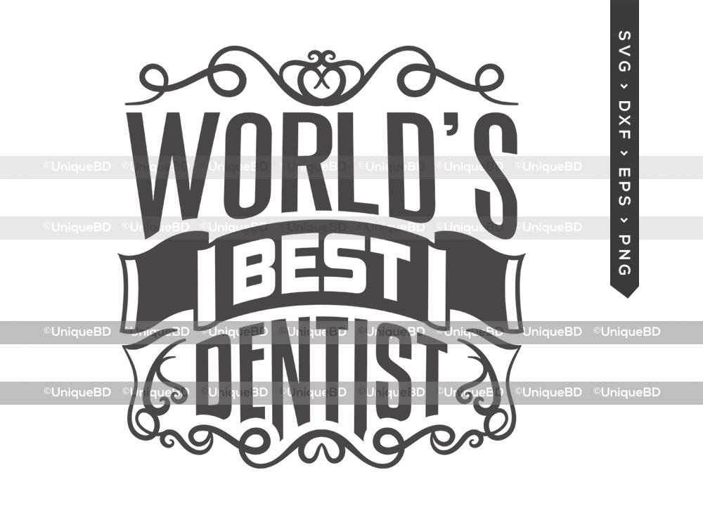 Worlds Best Dentist SVG Cut File | Doctor Svg