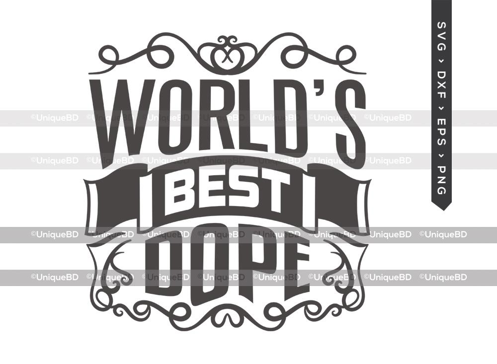 Worlds Best Dope SVG Cut File | Pretty Dope Svg