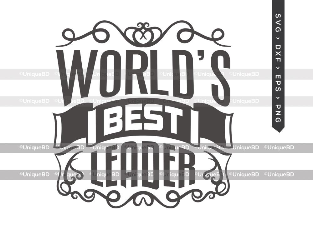 Worlds Best Leader SVG   Best Leader Ever Svg