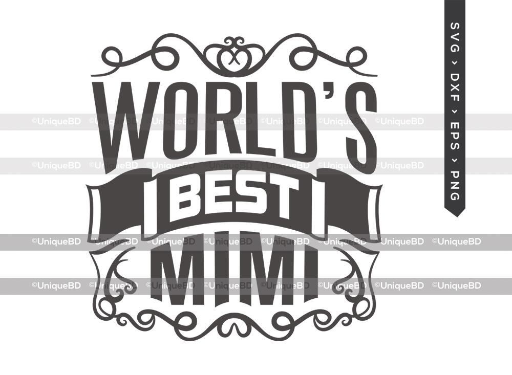 Worlds Best Mimi SVG Cut File   Mothers Day Svg