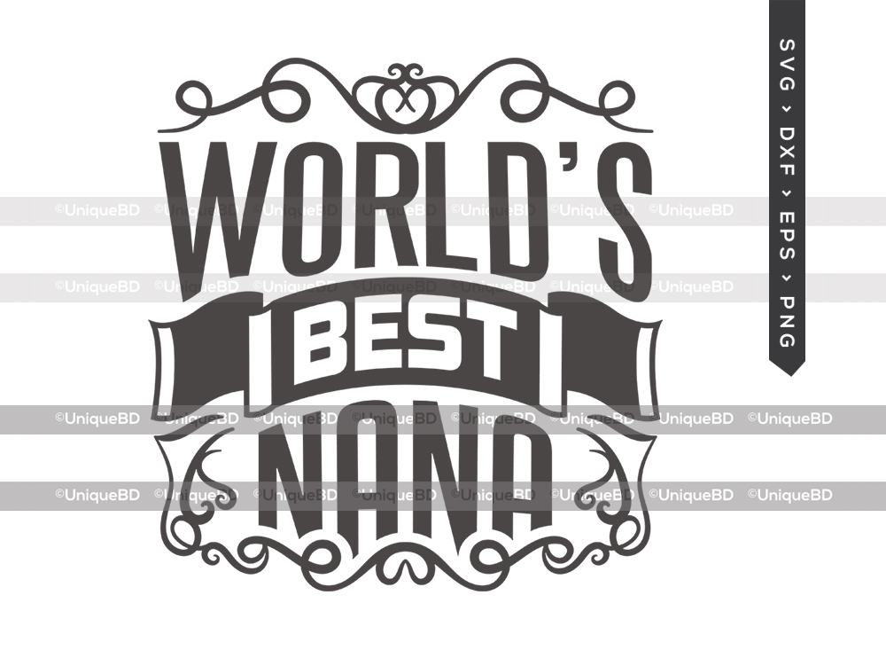 Worlds Best Nana SVG   Mothers Day Svg