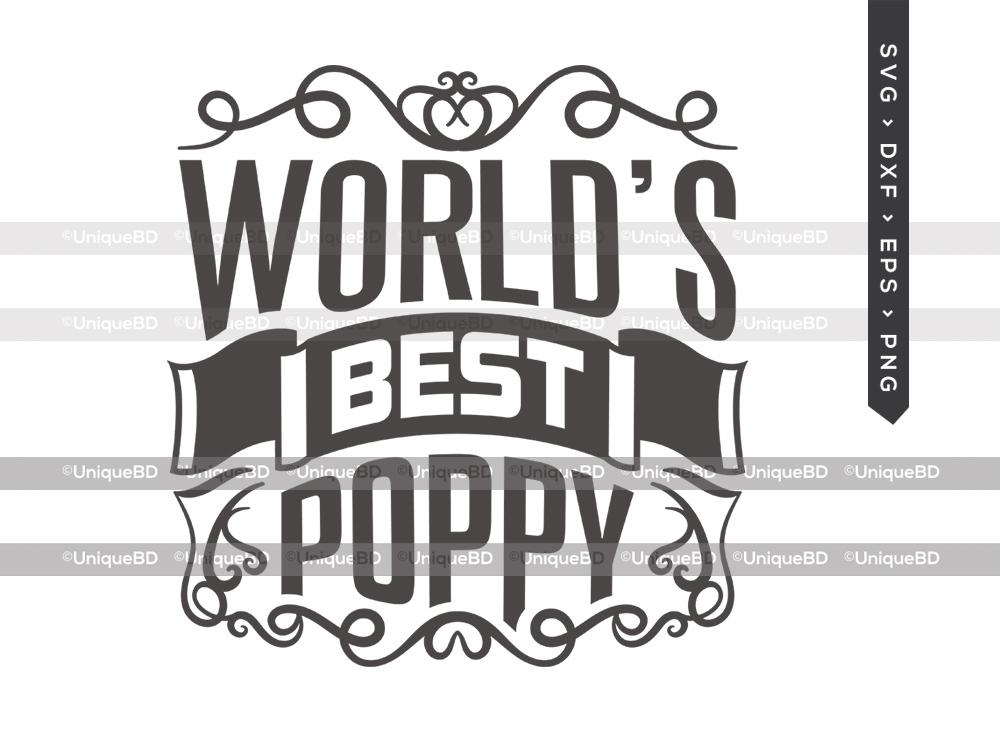Worlds Best Poppy SVG Cut File   Fathers Day Svg