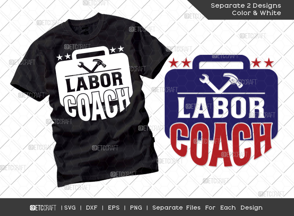 Labor Coach SVG | Labor Day Svg | Workers Day