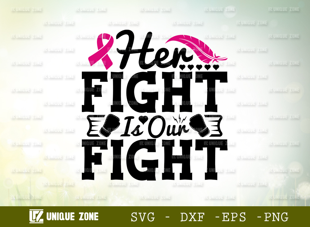 Her Fight Is Our Fight SVG | Fight Cancer SVG