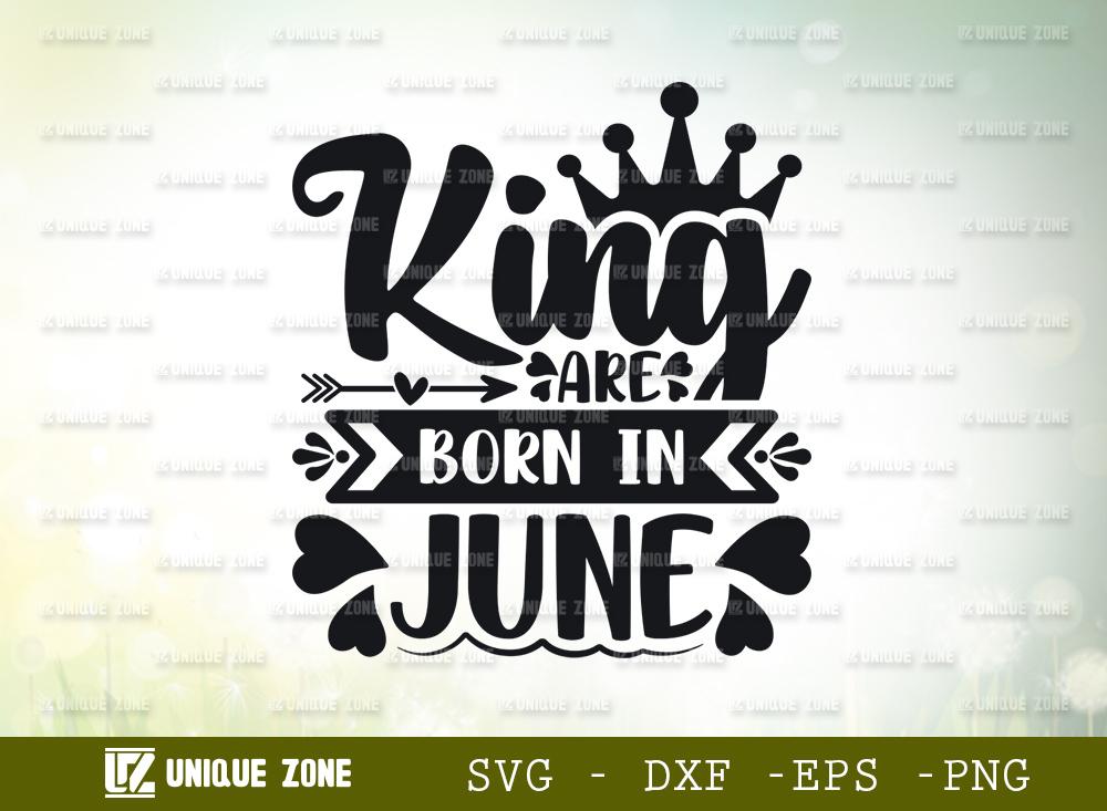 King Are Born In June SVG | Birthday Girl SVG