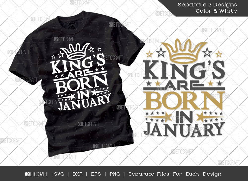 Kings Are Born In January SVG Cut File