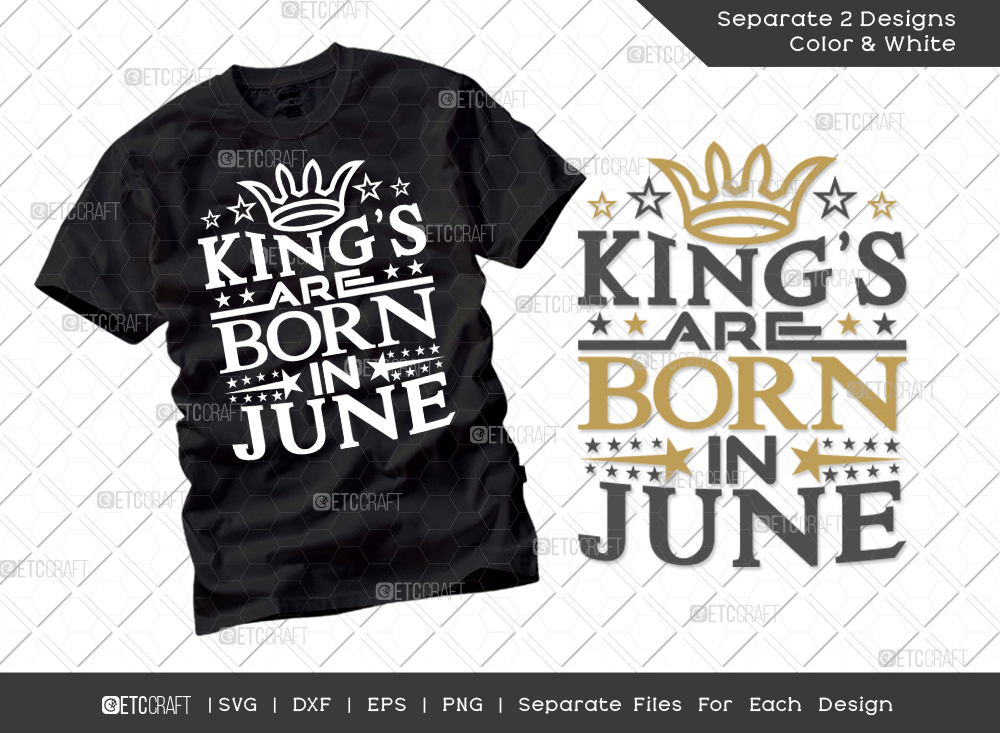 King's Are Born In June SVG Cut File