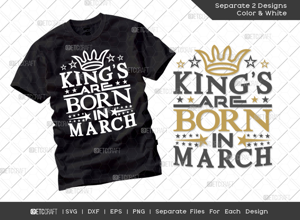King's Are Born In March SVG Cut File