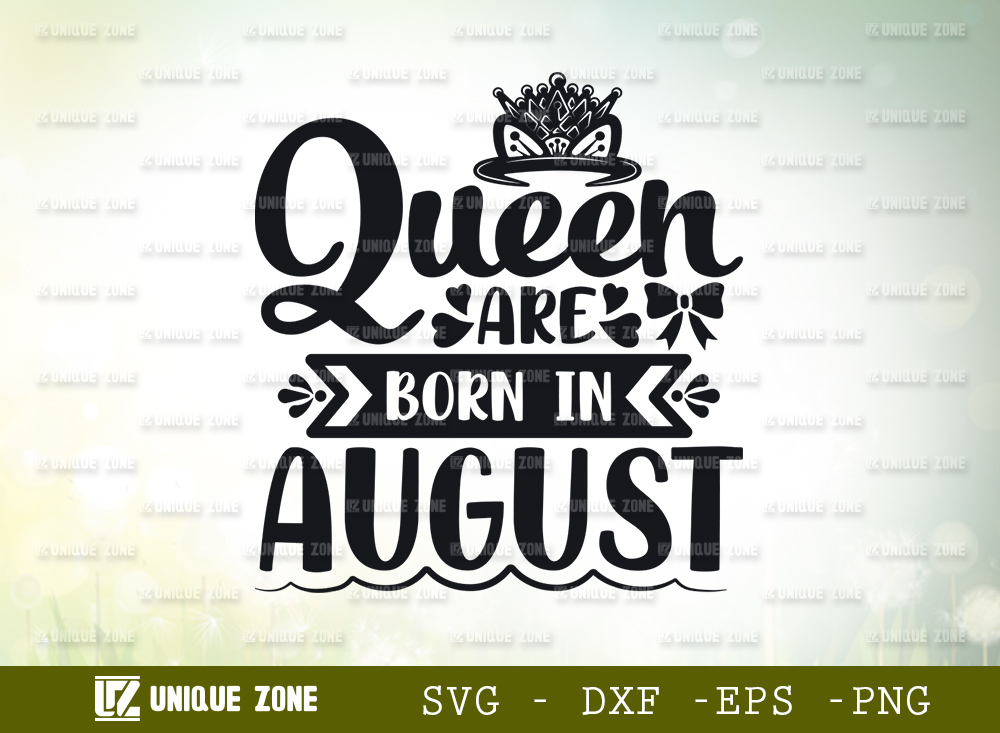 Queen Are Born In August SVG   Birthday SVG