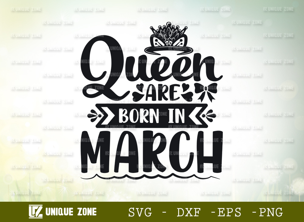 Queen Are Born In March SVG   Birthday SVG
