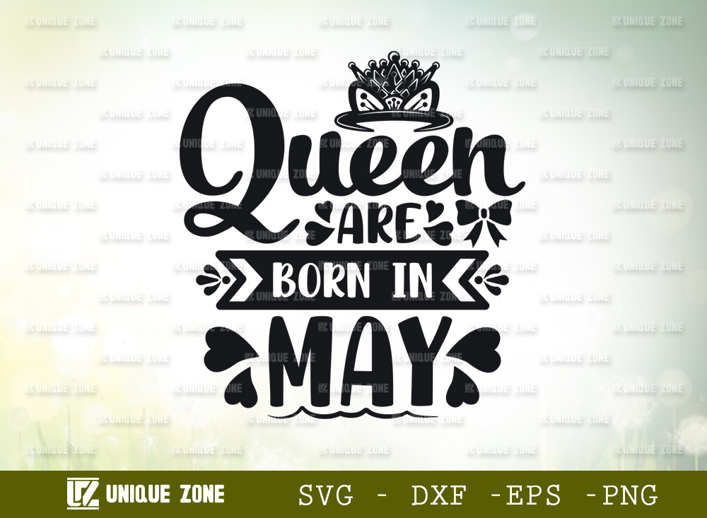 Queen Are Born In May SVG | Birthday Girl SVG
