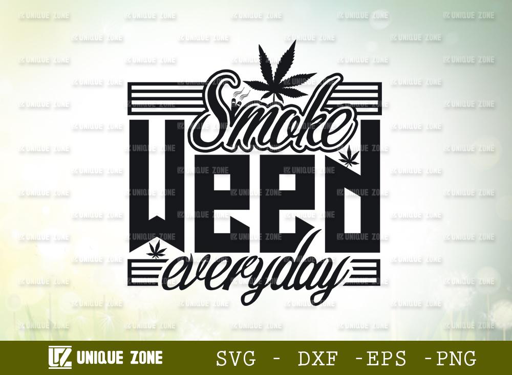 Smoke Weed Everyday SVG   Marijuana Leaf