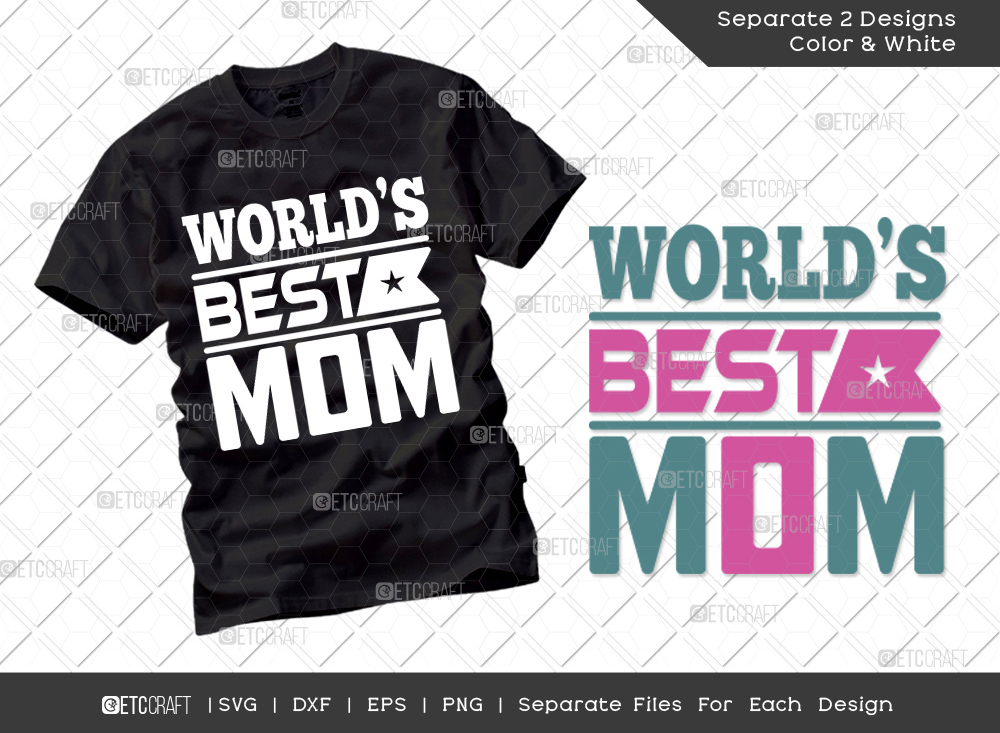Worlds Best Mom SVG Cut File | Mom Shirt