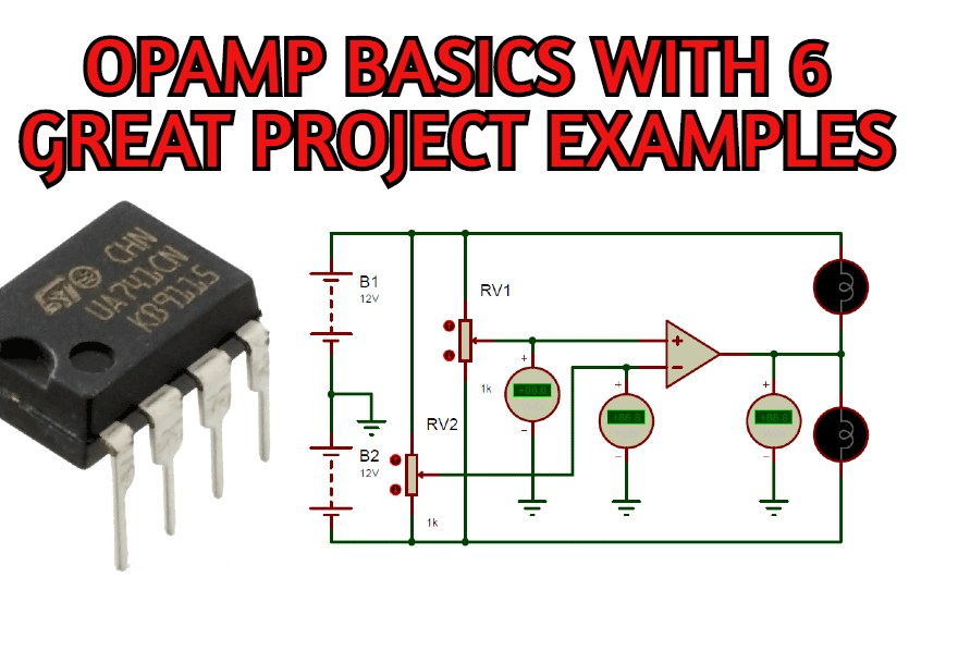 Operational Amplifier basics with 6 Circuit Examples