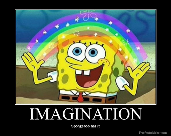 Spongebob has imagination