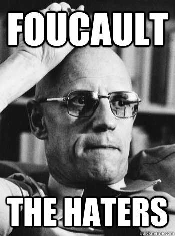Foucault the haters