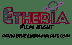 Etheria Film Night