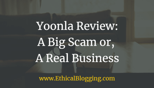 Yoonla Review: A Big Scam or, A Legit Affiliate Program [July, 2018 Update]