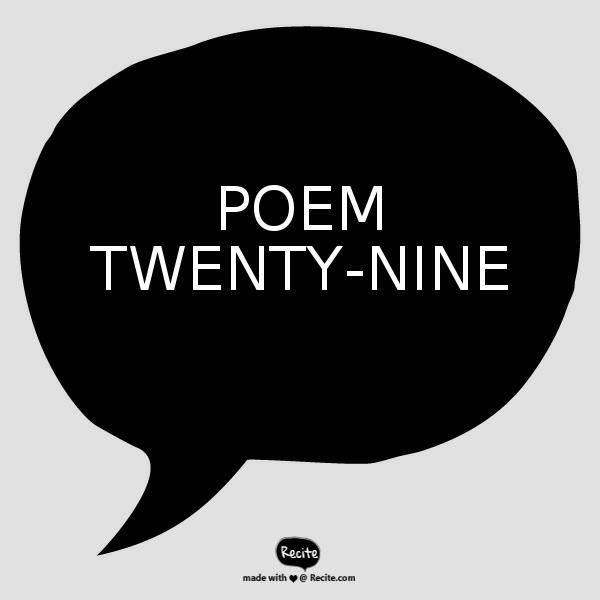 Poem Twenty-Nine: Remembered