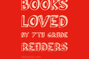 Ten Books Loved by 7th Grade Readers (List 3)