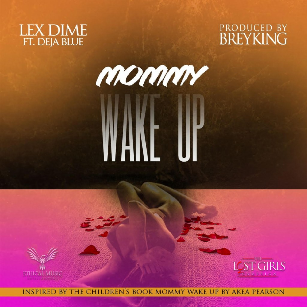 Lex Dime: Mommy Wake Up(single)
