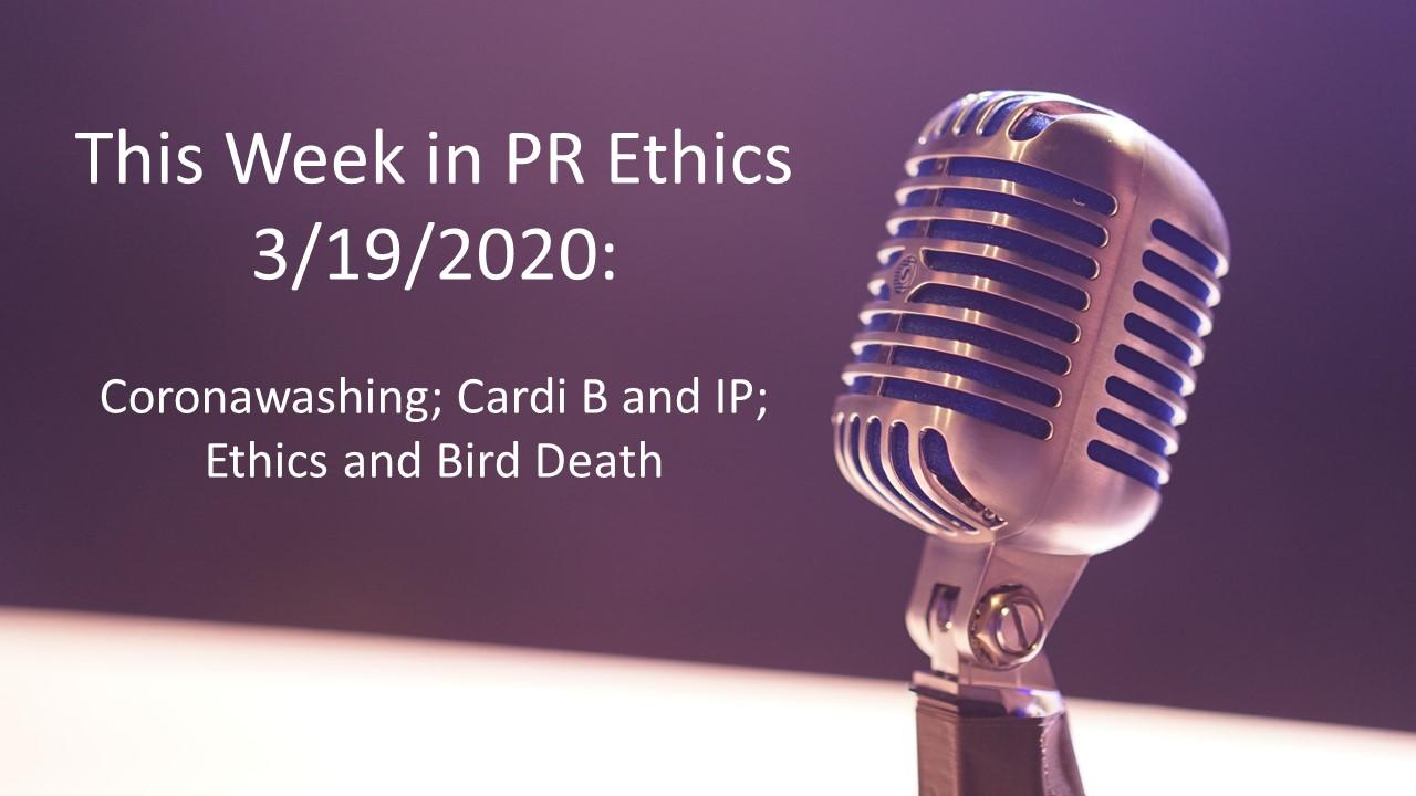 Coronawashing; Cardi B and IP; Ethics and Bird Death