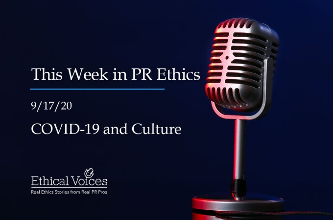 This Week in PR Ethics (9/17/20): COVID and Culture