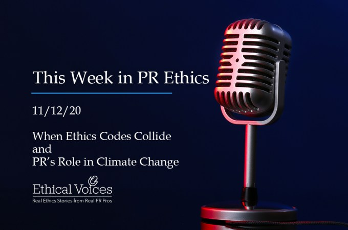 This week in PR Ethics (11/12/20): When Ethics Codes Collide and PR's Role in Climate Change