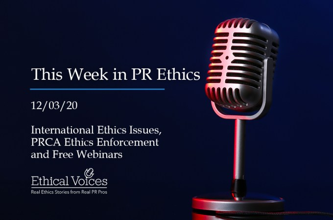 This Week in PR Ethics (12/3/20): International Ethics Issues, PRCA Ethics Enforcement and Free Webinars