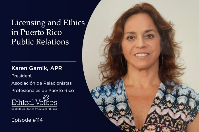 Licensing and Ethics in Puerto Rico Public Relations – Karen Garnik, APR