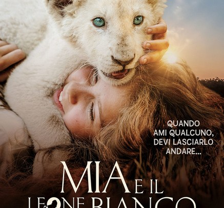 MIA E IL LEONE BIANCO: UN FILM POTENZIALMENTE DISEDUCATIVO