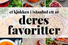 Et kjøkken i Istanbul ett år: Deres favoritter