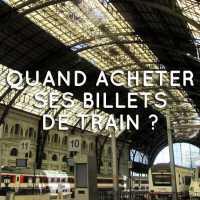 Bons plans voyage #2 : quand acheter ses billets de train ?