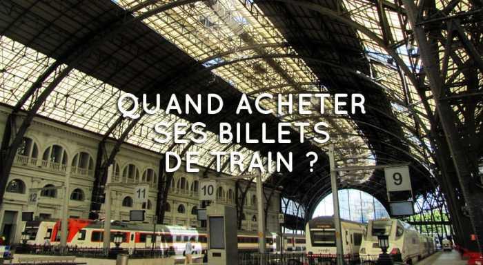Quand acheter ses billets de train pour les acheter au meilleur prix ? ©Etpourtantelletourne.fr