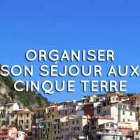 Conseils et bons plans pour visiter les Cinque Terre en Italie