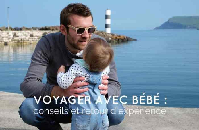 c555901638845 Voyager avec un bébé de 0 à 12 mois   conseils et retour d expérience
