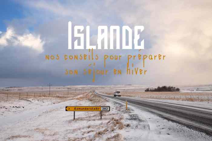 Conseils pour préparer son séjour en Islande en hiver ©Etpourtantelletourne.fr