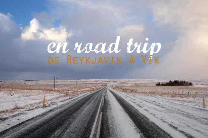 Islande en hiver road trip de Reykjavik à Vik ©Etpourtantelletourne.fr