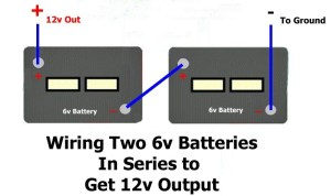 How to Wire Two 6Volt Batteries In Series to Double