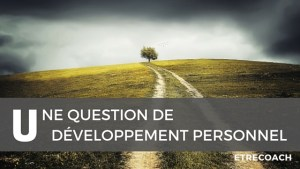 Une question de développement personnel