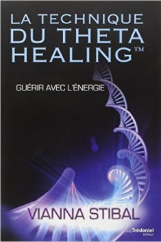 la technique du thetahealing - vianna stibal