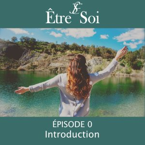 etre-soi - episode 0 - introduction - corinne merlo