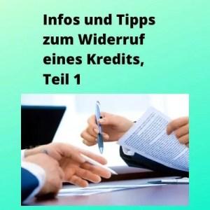 Infos und Tipps zum Widerruf eines Kredits, Teil 1
