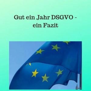 Gut ein Jahr DSGVO - ein Fazit